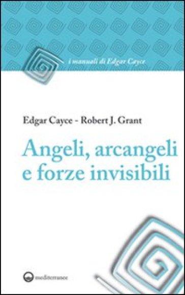 Angeli, arcangeli e forze invisibili - Edgar Cayce |