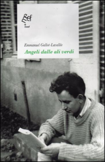 Angeli dalle ali verdi - Emmanuel Gallot-Lavallée |