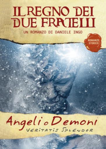 Angeli o demoni. Il regno dei due fratelli