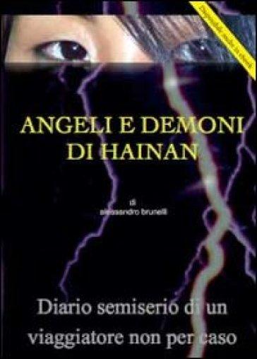 Angeli e demoni di Hainan - Alessandro Brunelli  