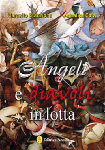 Angeli e diavoli in lotta - Marcello Stanzione |