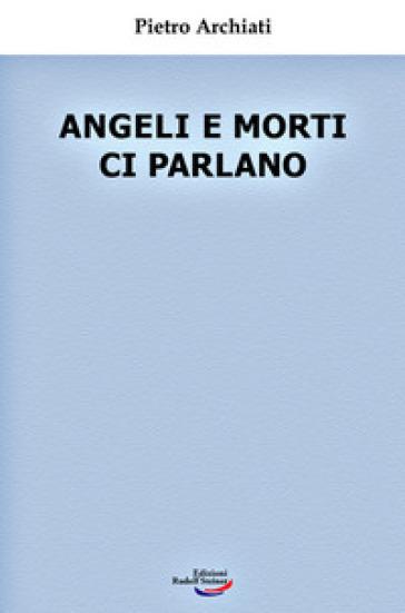 Angeli e morti ci parlano - Pietro Archiati   Thecosgala.com