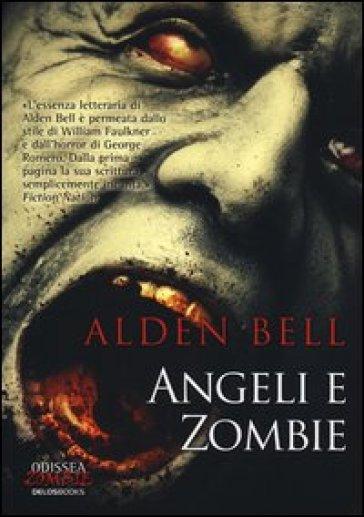 Angeli e zombie - Alden Bell |