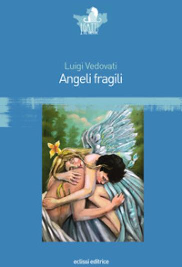 Angeli fragili - Luigi Vedovati | Kritjur.org