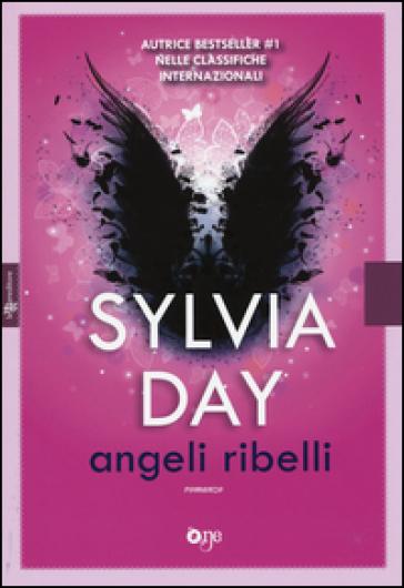 Angeli ribelli - Sylvia Day pdf epub