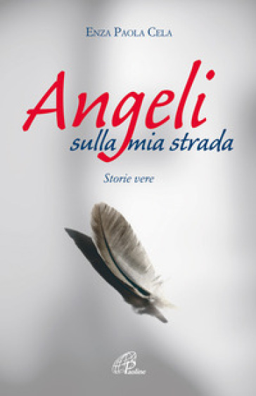 Angeli sulla mia strada. Storie vere - Enza Paola Cela   Kritjur.org