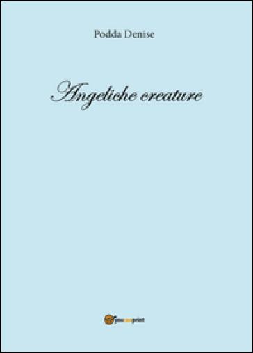 Angeliche creature - Denise Podda |