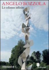 Angelo Bozzola 1952-1981. Le colonne infinite