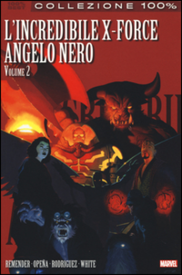 Angelo nero. L'incredibile X-Force. 2.