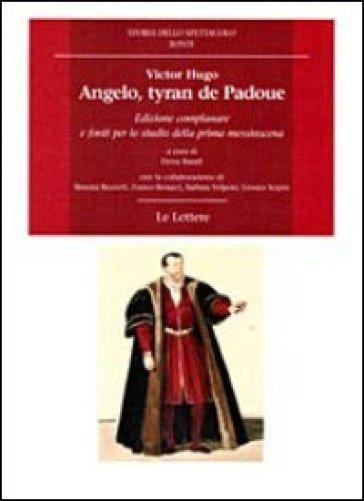Angelo, tyran de Padoue. Edizione complanare e fonti per lo studio della prima messinscena - Victor Hugo pdf epub