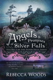 Angels and Promises of Silver Falls