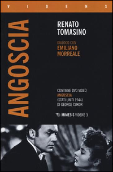 «Angoscia». Dialogo con Emiliano Morreale. Con DVD - Renato Tomasino  