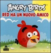 Angry birds. Red ha un nuovo amico