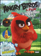 Angry birds. Il film. Il superlibro gioco.