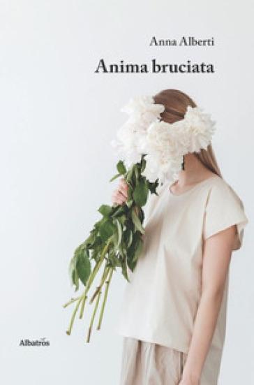 Anima bruciata - Anna Alberti   Rochesterscifianimecon.com