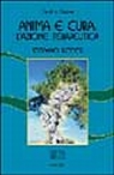 Anima e cura: l'azione terapeutica - Stefano Riccesi | Rochesterscifianimecon.com