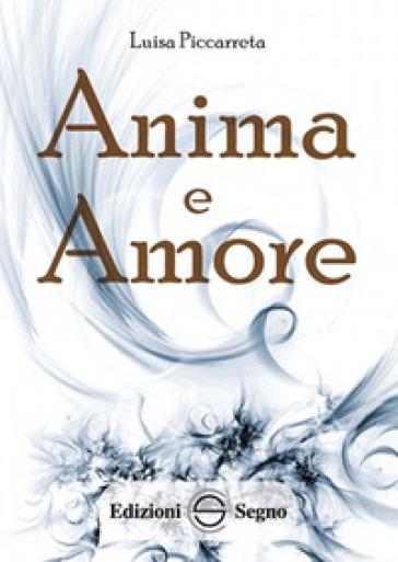 Anima e amore. Ediz. integrale - Luisa Piccarreta | Kritjur.org