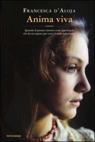 Anima viva - Francesca D'Aloja |