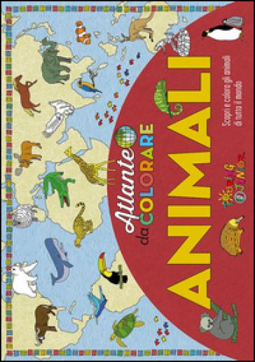 Animali. Atlante da colorare. Ediz. illustrata - Pia Valentinis |
