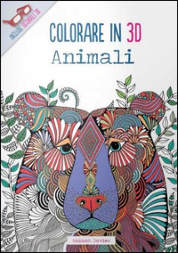Animali. Colorare in 3D. Con gadget - Hannah Davies  