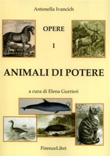 Animali di potere. 1. - Antonella Ivancich   Thecosgala.com