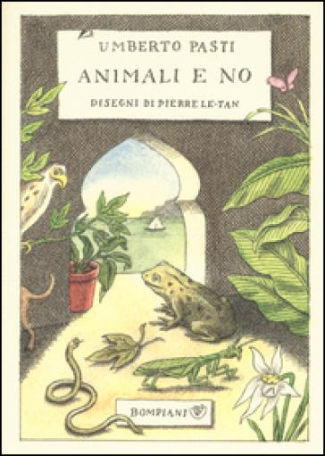 Animali e no - Umberto Pasti | Ericsfund.org