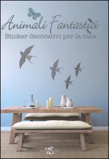Animali fantastici. Sticker decorativi per la casa - Giorgio Ferrero  