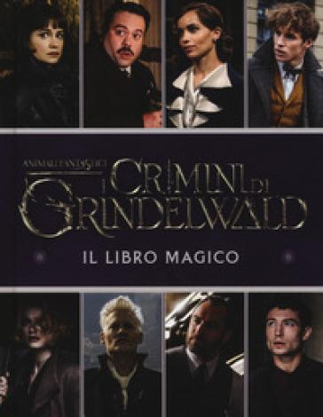 Animali fantastici. I crimini di Grindelwald. Il libro magico - Emily Stead | Jonathanterrington.com