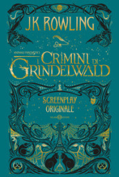 Animali fantastici. I crimini di Grindewald. Screenplay originale