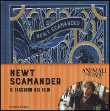 Animali fantastici e dove trovarli. Newt Scamander. Il taccuino del film. Ediz. a colori - Rick Barba   Jonathanterrington.com