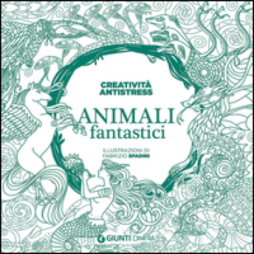 Animali fantastici - F. Spadini |