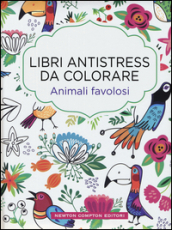 Animali favolosi. Libri antistress da colorare