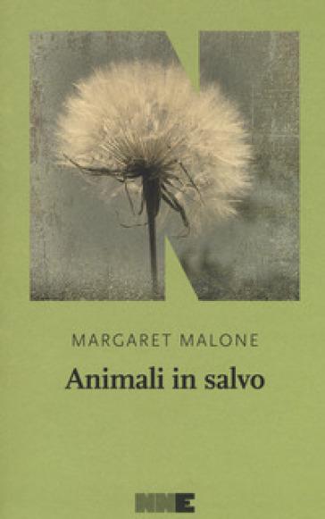 Animali in salvo - Margaret Malone |
