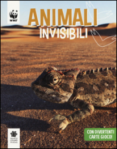 Animali invisibili. WWF. Guarda che tipi