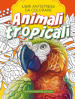 Animali tropicali. Libri antistress da colorare