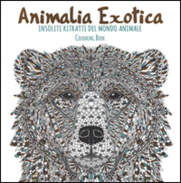 Animalia exotica. Insoliti ritratti del mondo animale. Colouring book - L. Farnsworth |