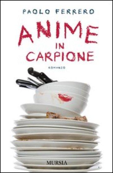 Anime in carpione - Paolo Ferrero |