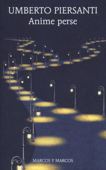 Anime perse - Umberto Piersanti  