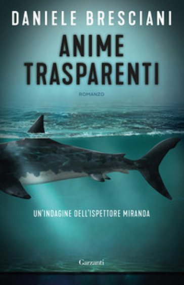 Anime trasparenti. Un'indagine dell'ispettore Miranda - Daniele Bresciani |