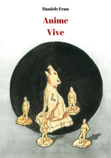 Anime vive - Daniele Frau | Jonathanterrington.com