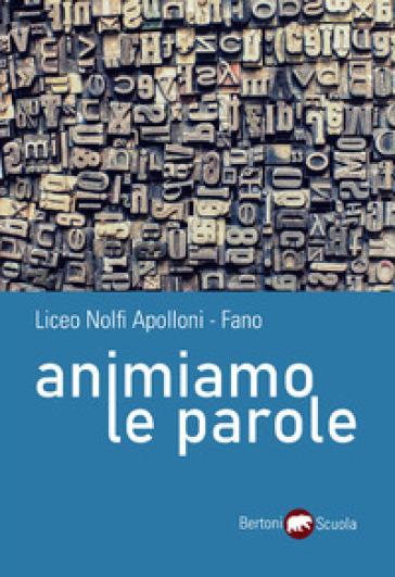 Animiamo le parole - Liceo Nolfi Apolloni - Fano |
