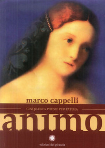 Animo. Cinquanta poesie per Fatima - Marco Cappelli |