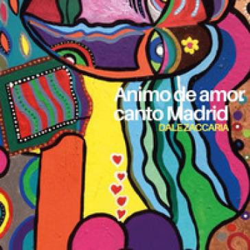 Animo de amor, canto Madrid - Dale Zaccaria pdf epub