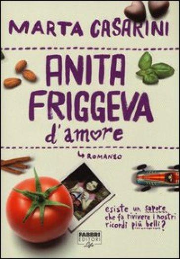 Anita friggeva d'amore - Marta Casarini |