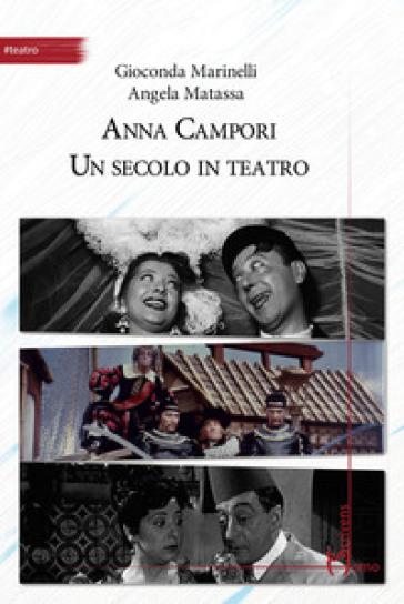 Anna Campori. Un secolo in teatro - G. Marinelli | Rochesterscifianimecon.com