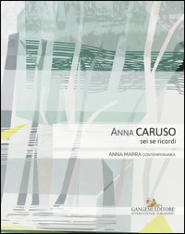Anna Caruso. Sei se ricordi