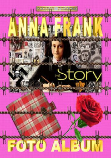 Anna Frank. Foto album - Sergio Felleti  