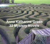 Anna Katharine Green: 12 books of mystery stories