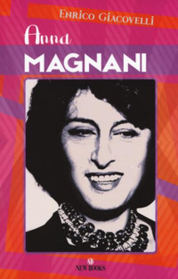 Anna Magnani - Enrico Giacovelli |