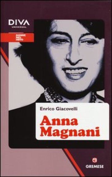 Anna Magnani - Enrico Giacovelli | Rochesterscifianimecon.com
